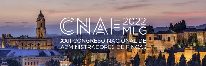 CNAF 2022 MÁLAGA. XXII CONGRESO NACIONAL DE ADMINISTRADORES DE FINCAS. 30 DE JUNIO, 1 Y 2 DE JULIO 2022.
